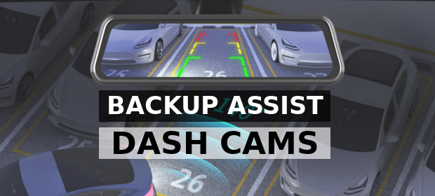 Best Dash Cams with Backup Assist