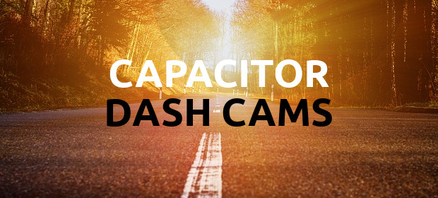Best Capacitor Dash Cams
