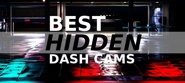 Best Small Hidden Dash Cams