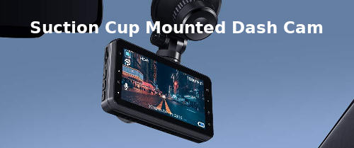 Suction Cup Mount Dash Cam