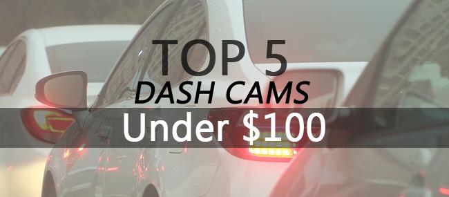 Best Budget Dash Cams Under $100