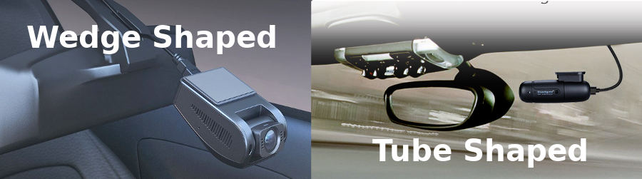 Wedge shaped and tube shaped dash cams